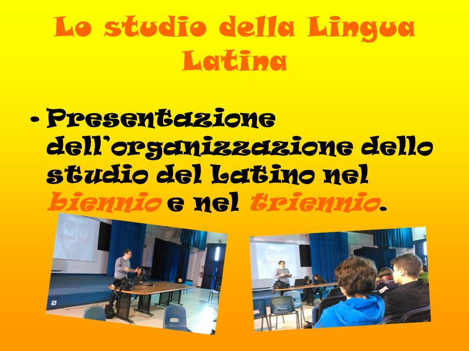Lo studio della Lingua Latina Presentazione dell'organizzazione dello studio del Latino nel biennio e nel triennio.