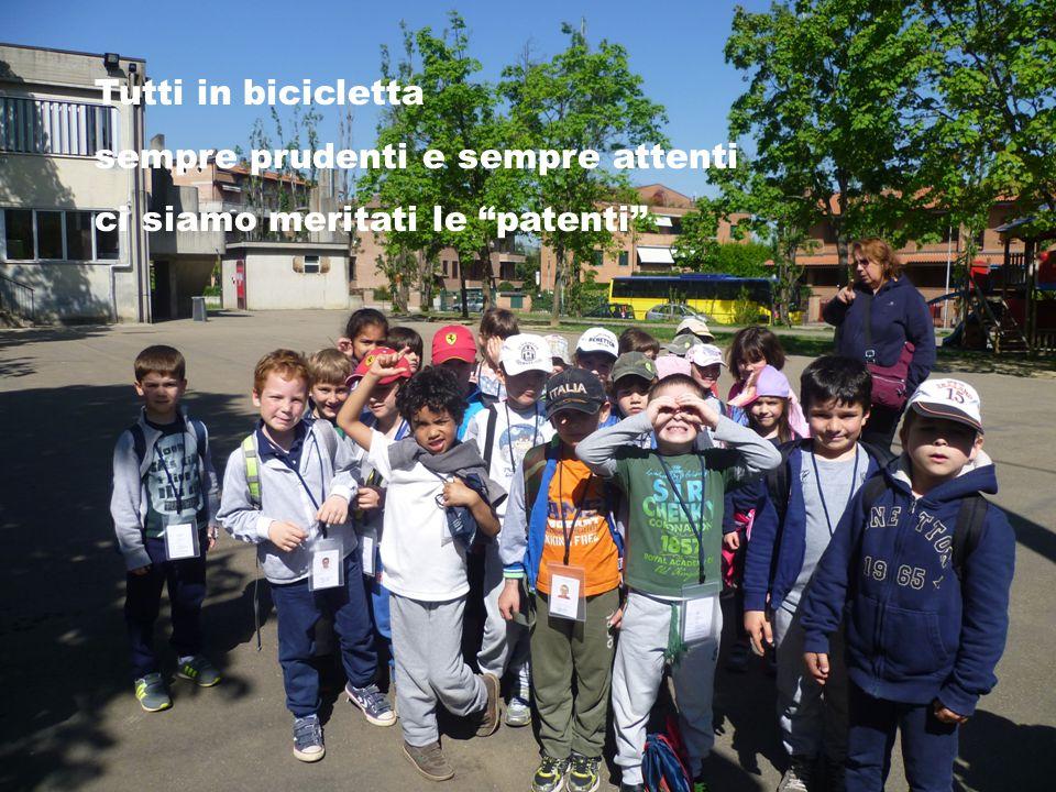 Tutti in bicicletta sempre prudenti e sempre attenti ci siamo meritati le patenti