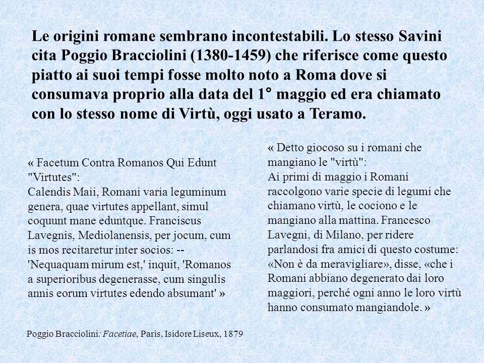 Le origini romane sembrano incontestabili.