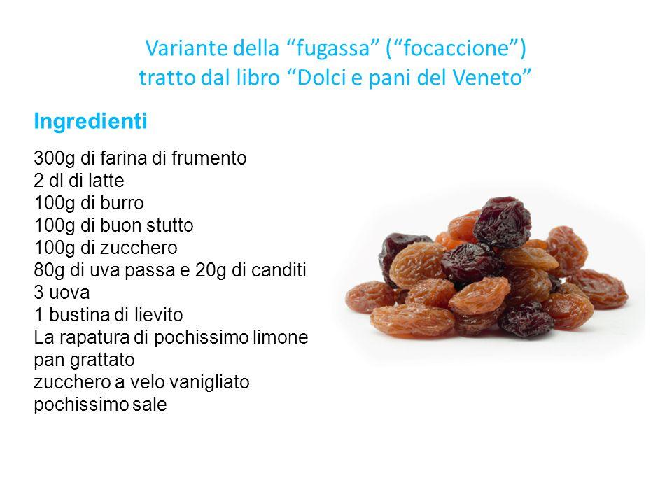 """Variante della """"fugassa"""" (""""focaccione"""") tratto dal libro """"Dolci e pani del Veneto"""" Ingredienti 300g di farina di frumento 2 dl di latte 100g di burro"""