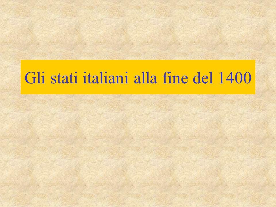 Gli stati italiani alla fine del 1400