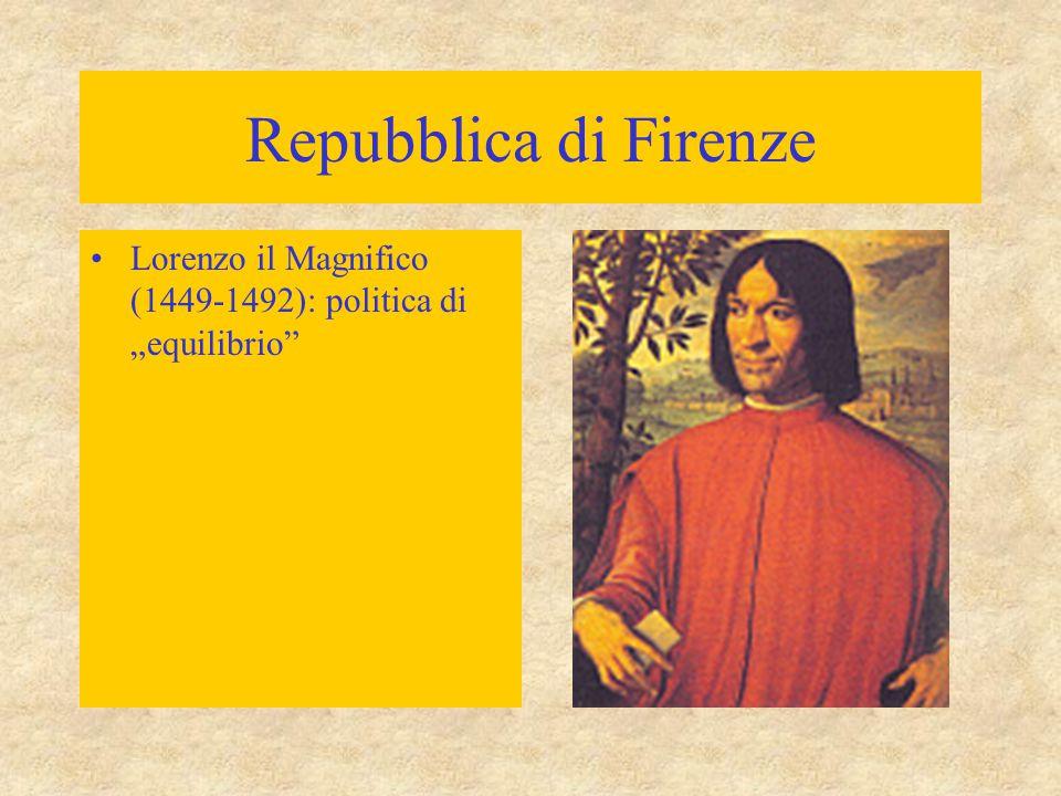 """Repubblica di Firenze Lorenzo il Magnifico (1449-1492): politica di """"equilibrio"""""""