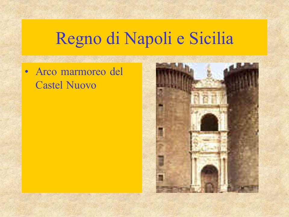 Regno di Napoli e Sicilia Arco marmoreo del Castel Nuovo
