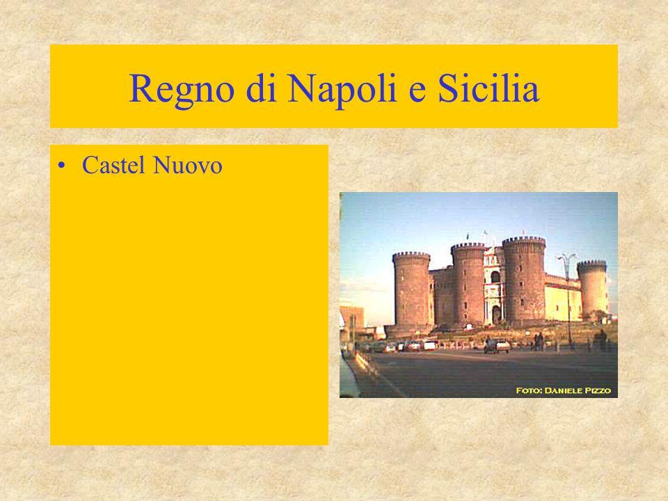 Regno di Napoli e Sicilia Castel Nuovo