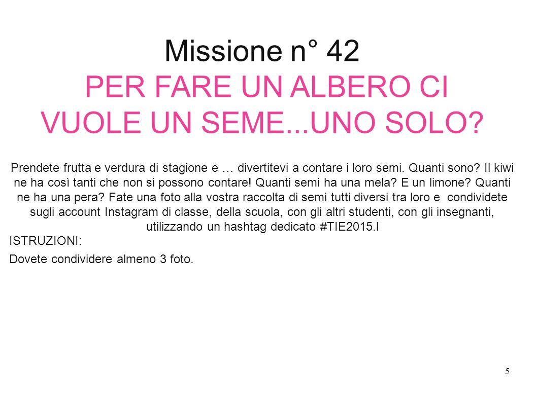 Missione n° 42 PER FARE UN ALBERO CI VUOLE UN SEME...UNO SOLO.