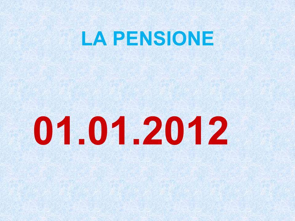LA PENSIONE 01.01.2012
