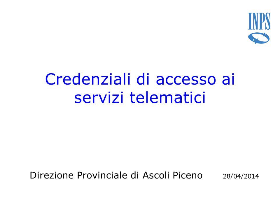 Credenziali di accesso ai servizi telematici Direzione Provinciale di Ascoli Piceno 28/04/2014