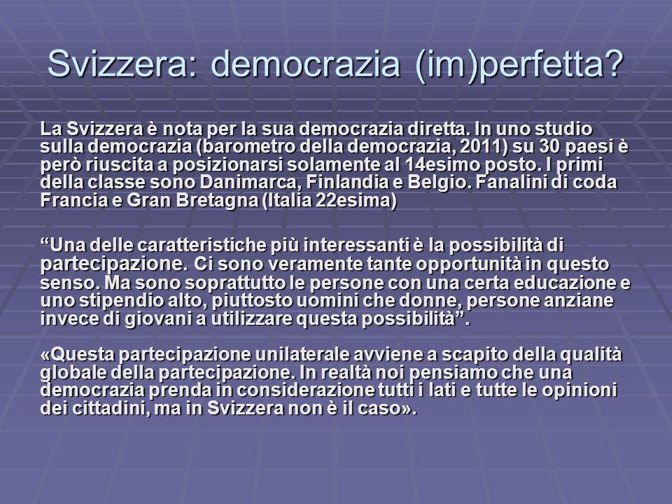 Svizzera: democrazia (im)perfetta. La Svizzera è nota per la sua democrazia diretta.