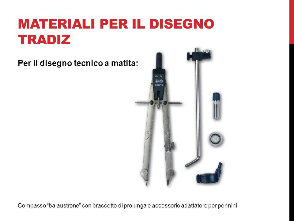 MATERIALI PER IL DISEGNO TRADIZIONALE Compasso balaustrone con braccetto di prolunga e accessorio adattatore per pennini Per il disegno tecnico a matita: