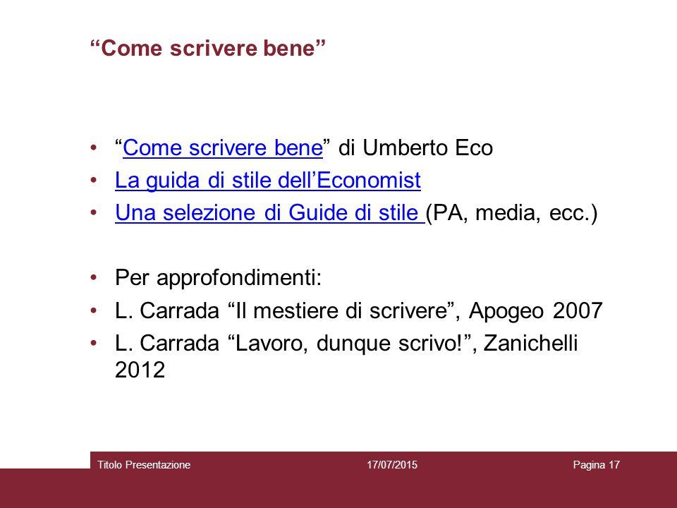 """""""Come scrivere bene"""" """"Come scrivere bene"""" di Umberto EcoCome scrivere bene La guida di stile dell'EconomistLa guida di stile dell'Economist Una selezi"""
