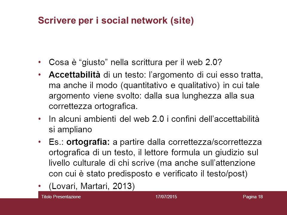 """Scrivere per i social network (site) Cosa è """"giusto"""" nella scrittura per il web 2.0? Accettabilità di un testo: l'argomento di cui esso tratta, ma anc"""