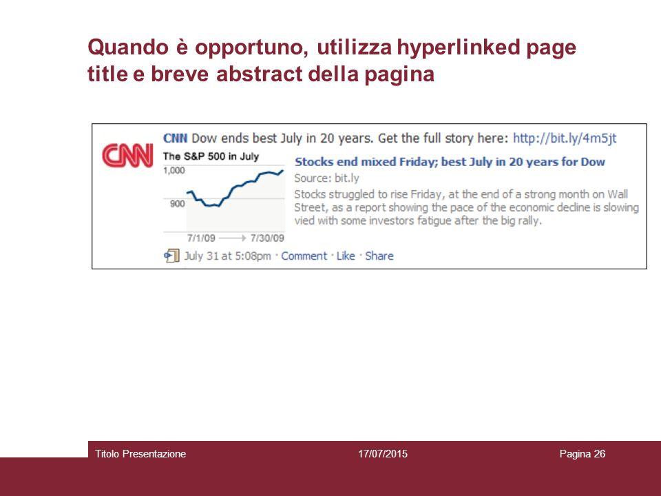 Quando è opportuno, utilizza hyperlinked page title e breve abstract della pagina 17/07/2015Titolo PresentazionePagina 26