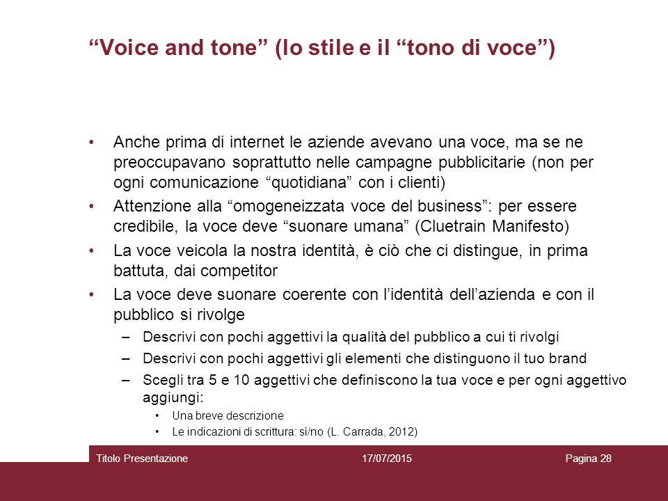"""""""Voice and tone"""" (lo stile e il """"tono di voce"""") Anche prima di internet le aziende avevano una voce, ma se ne preoccupavano soprattutto nelle campagne"""