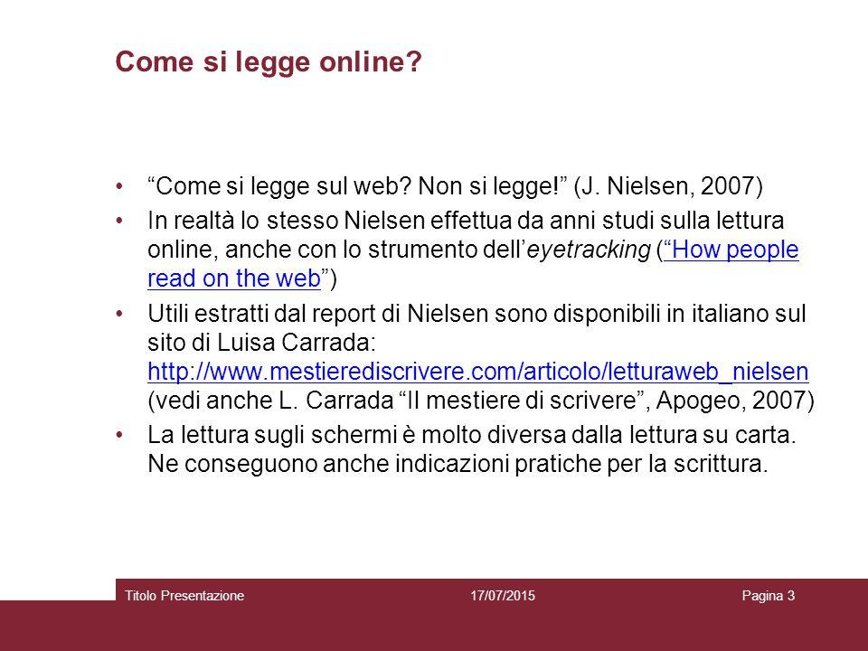 """Come si legge online? """"Come si legge sul web? Non si legge!"""" (J. Nielsen, 2007) In realtà lo stesso Nielsen effettua da anni studi sulla lettura onlin"""