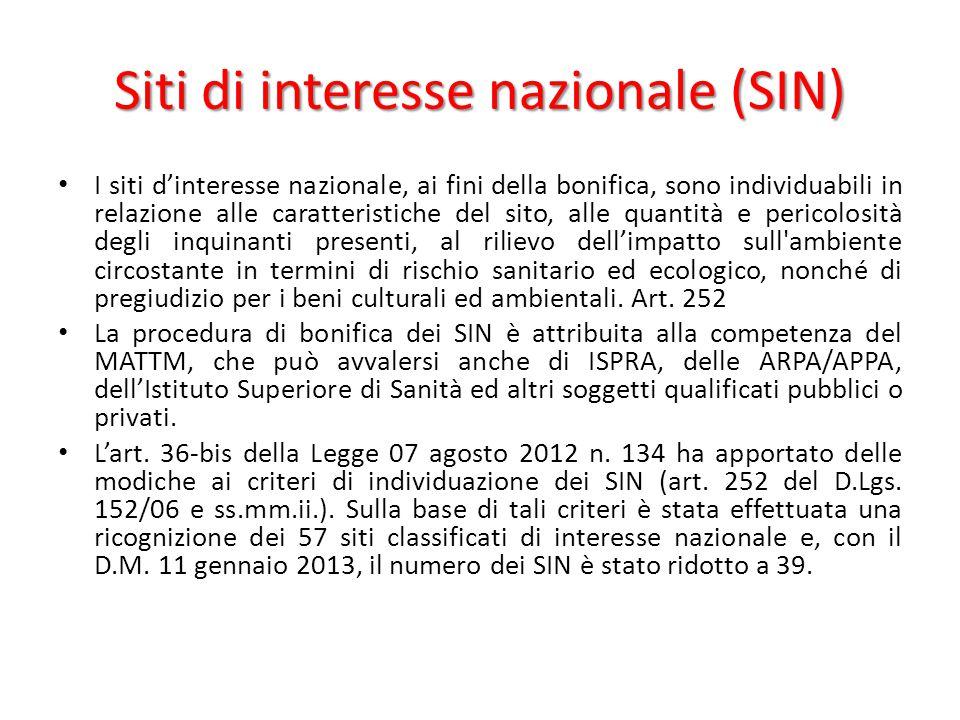 Siti di interesse nazionale (SIN) I siti d'interesse nazionale, ai fini della bonifica, sono individuabili in relazione alle caratteristiche del sito,