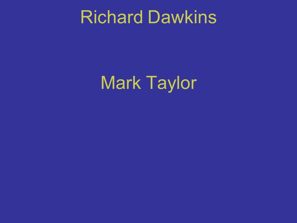 Richard Dawkins Mark Taylor