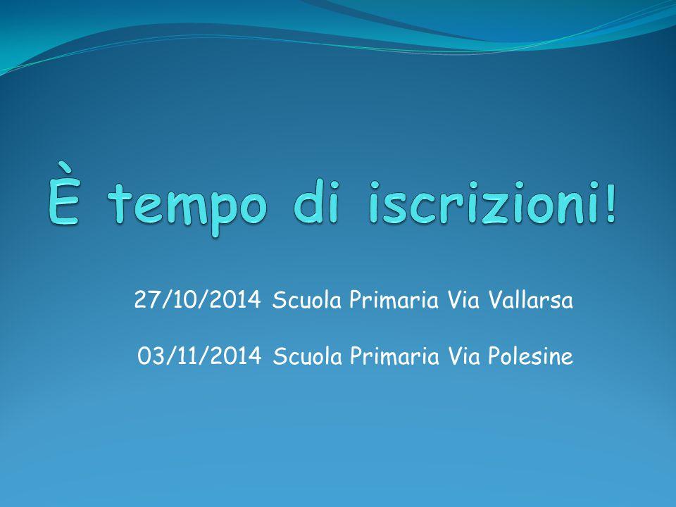 27/10/2014 Scuola Primaria Via Vallarsa 03/11/2014 Scuola Primaria Via Polesine