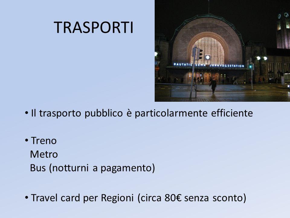 Il trasporto pubblico è particolarmente efficiente Treno Metro Bus (notturni a pagamento) Travel card per Regioni (circa 80€ senza sconto) TRASPORTI
