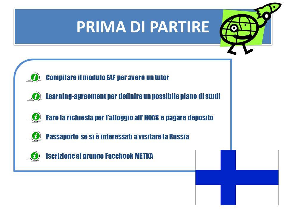 PRIMA DI PARTIRE Passaporto se si è interessati a visitare la Russia Learning-agreement per definire un possibile piano di studi Fare la richiesta per