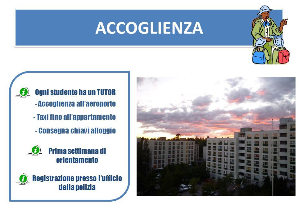 ACCOGLIENZA Ogni studente ha un TUTOR - Accoglienza all'aeroporto - Taxi fino all'appartamento - Consegna chiavi alloggio Prima settimana di orientame