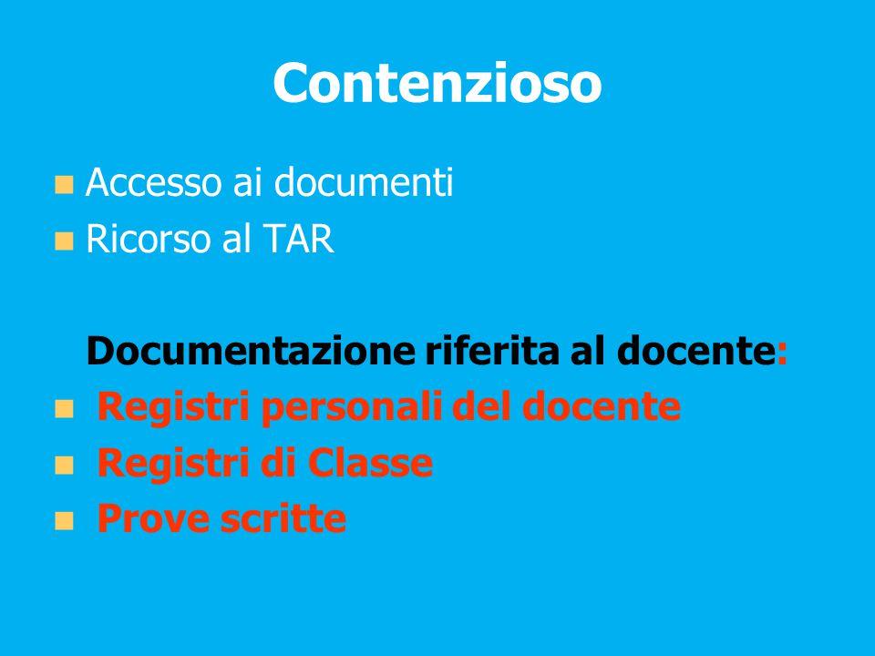 Contenzioso Accesso ai documenti Ricorso al TAR Documentazione riferita al docente: Registri personali del docente Registri di Classe Prove scritte