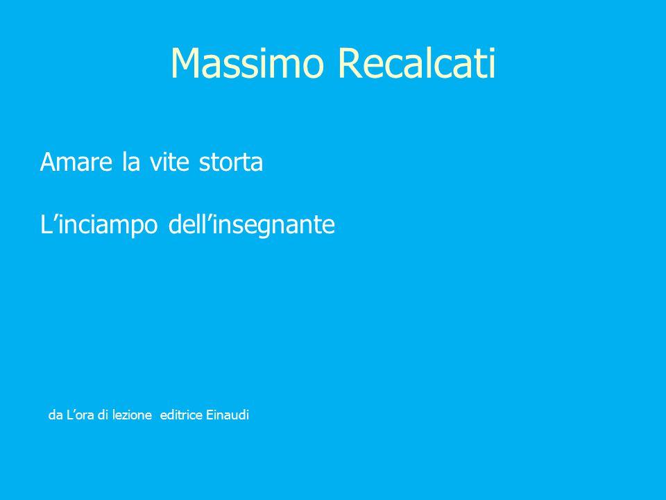 Massimo Recalcati Amare la vite storta L'inciampo dell'insegnante da L'ora di lezione editrice Einaudi