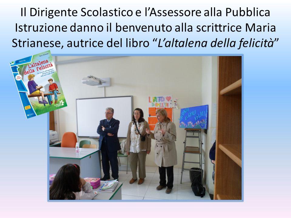 Il Dirigente Scolastico e l'Assessore alla Pubblica Istruzione danno il benvenuto alla scrittrice Maria Strianese, autrice del libro L'altalena della felicità