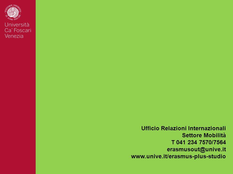 Ufficio Relazioni Internazionali Settore Mobilità T 041 234 7570/7564 erasmusout@unive.it www.unive.it/erasmus-plus-studio