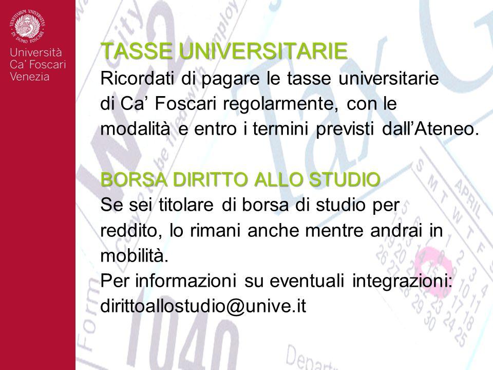 TASSE UNIVERSITARIE Ricordati di pagare le tasse universitarie di Ca' Foscari regolarmente, con le modalità e entro i termini previsti dall'Ateneo.