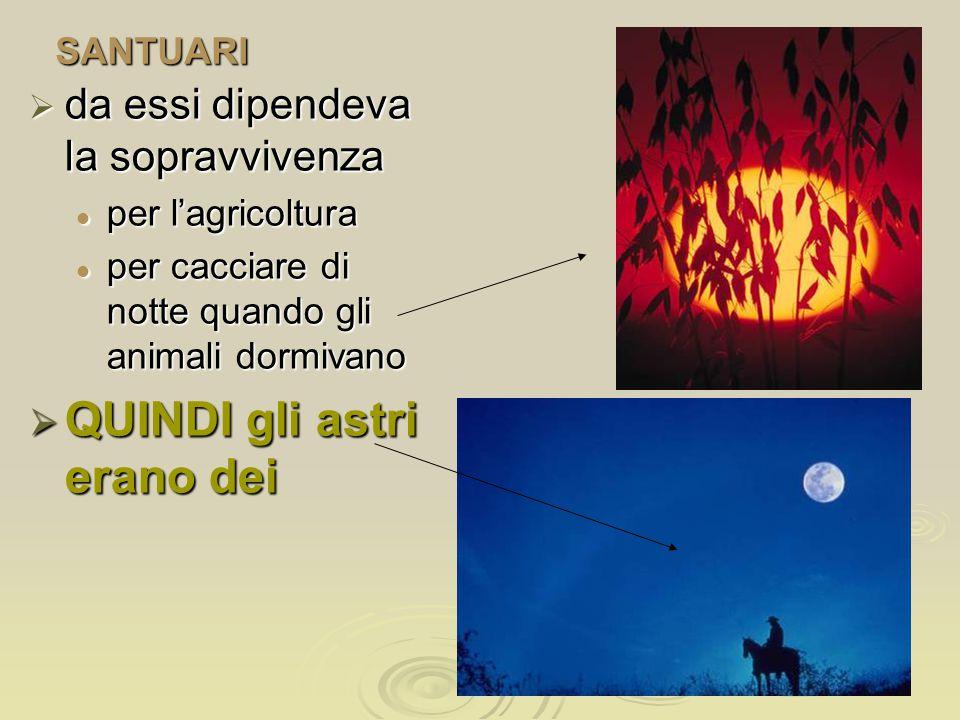  da essi dipendeva la sopravvivenza per l'agricoltura per l'agricoltura per cacciare di notte quando gli animali dormivano per cacciare di notte quan