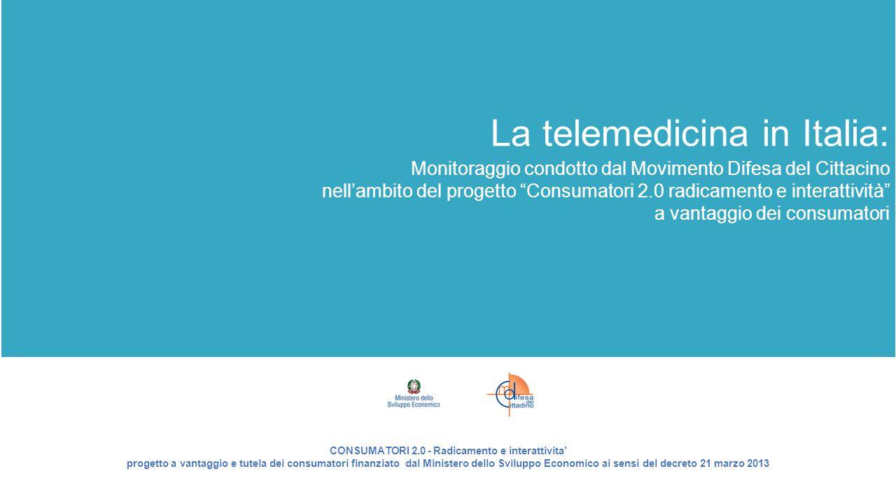 """La telemedicina in Italia: Monitoraggio condotto dal Movimento Difesa del Cittacino nell'ambito del progetto """"Consumatori 2.0 radicamento e interattiv"""