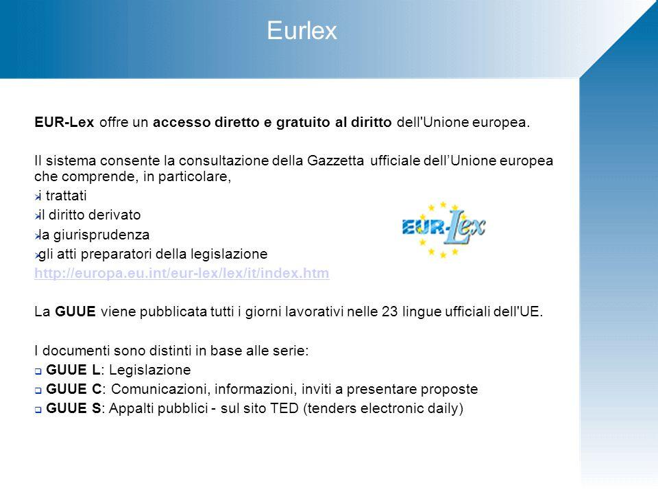 Eurlex EUR-Lex offre un accesso diretto e gratuito al diritto dell Unione europea.