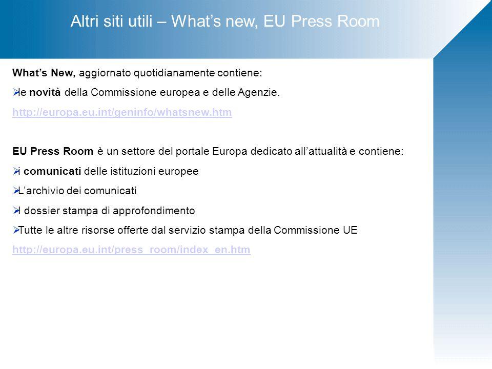 What's New, aggiornato quotidianamente contiene:  le novità della Commissione europea e delle Agenzie.