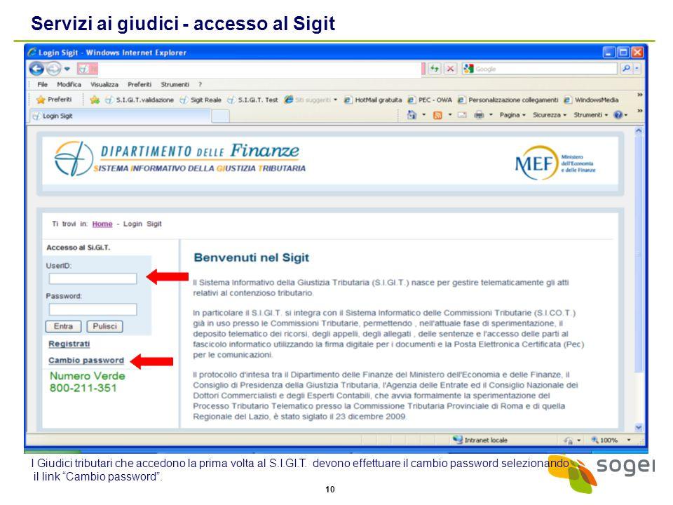 10 Servizi ai giudici - accesso al Sigit I Giudici tributari che accedono la prima volta al S.I.GI.T. devono effettuare il cambio password selezionand
