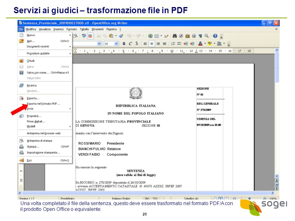 20 Servizi ai giudici – trasformazione file in PDF Una volta completato il file della sentenza, questo deve essere trasformato nel formato PDF/A con il prodotto Open Office o equivalente.