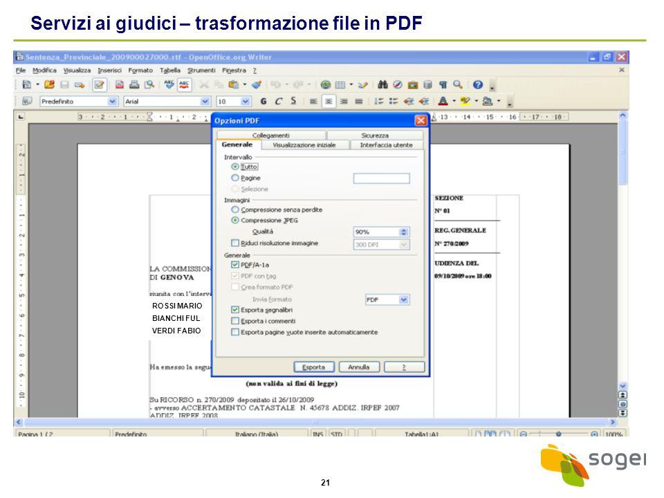 21 Servizi ai giudici – trasformazione file in PDF ROSSI MARIO BIANCHI FUL VERDI FABIO
