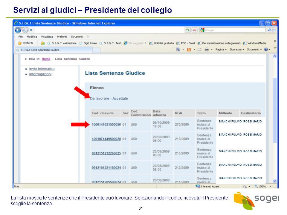 31 Servizi ai giudici – Presidente del collegio La lista mostra le sentenze che il Presidente può lavorare. Selezionando il codice ricevuta il Preside
