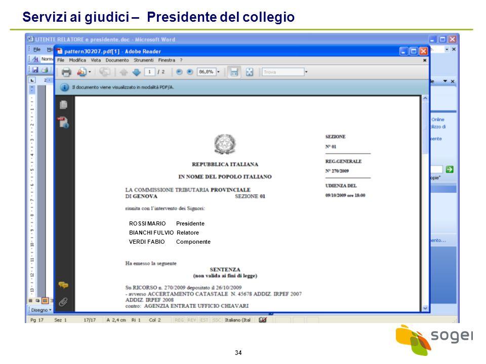 34 Servizi ai giudici – Presidente del collegio ROSSI MARIO Presidente BIANCHI FULVIO Relatore VERDI FABIO Componente