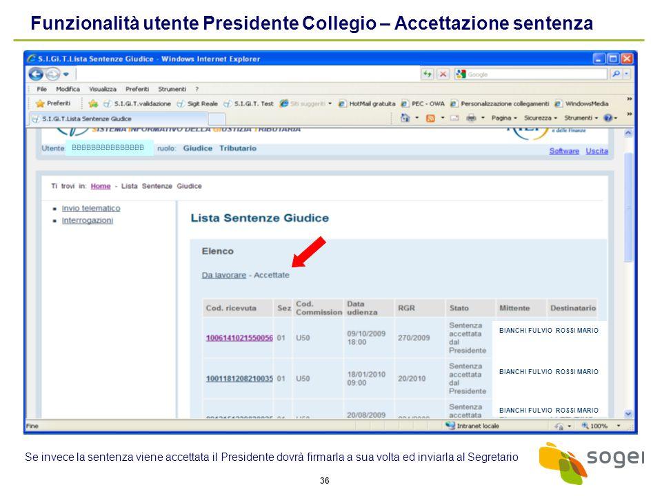 36 Funzionalità utente Presidente Collegio – Accettazione sentenza Se invece la sentenza viene accettata il Presidente dovrà firmarla a sua volta ed i