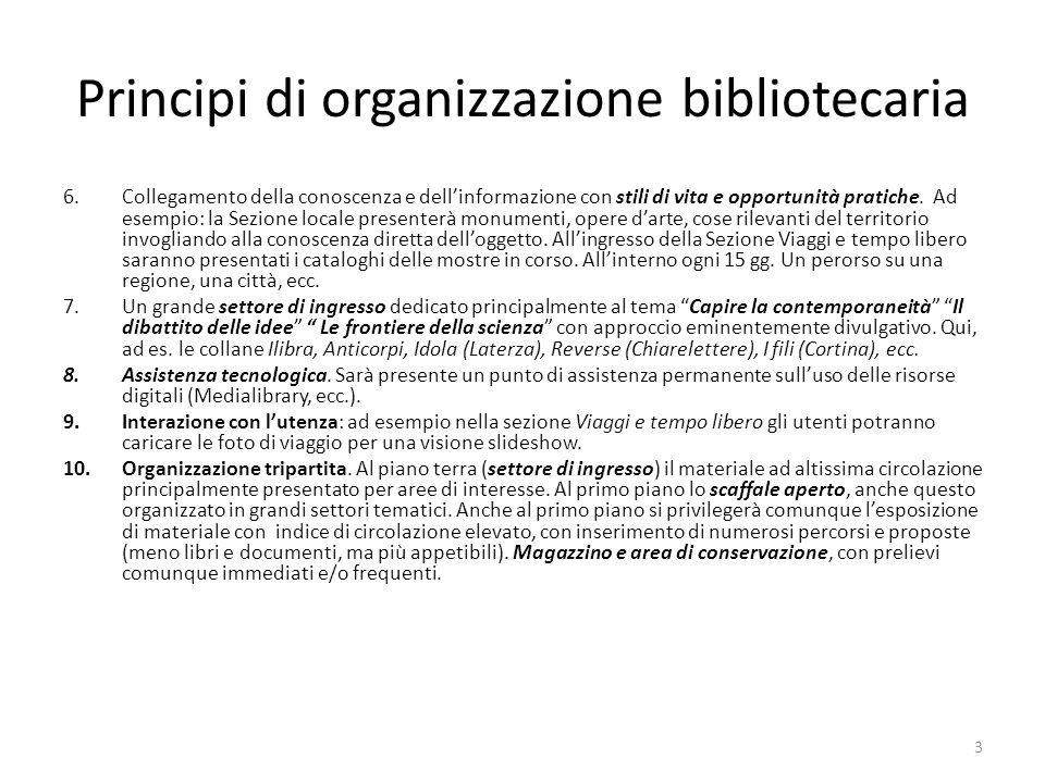 Principi di organizzazione bibliotecaria 6.Collegamento della conoscenza e dell'informazione con stili di vita e opportunità pratiche. Ad esempio: la