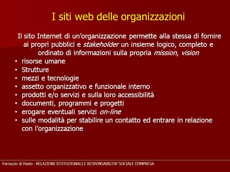 I siti web delle organizzazioni Il sito Internet di un'organizzazione permette alla stessa di fornire ai propri pubblici e stakeholder un insieme logi