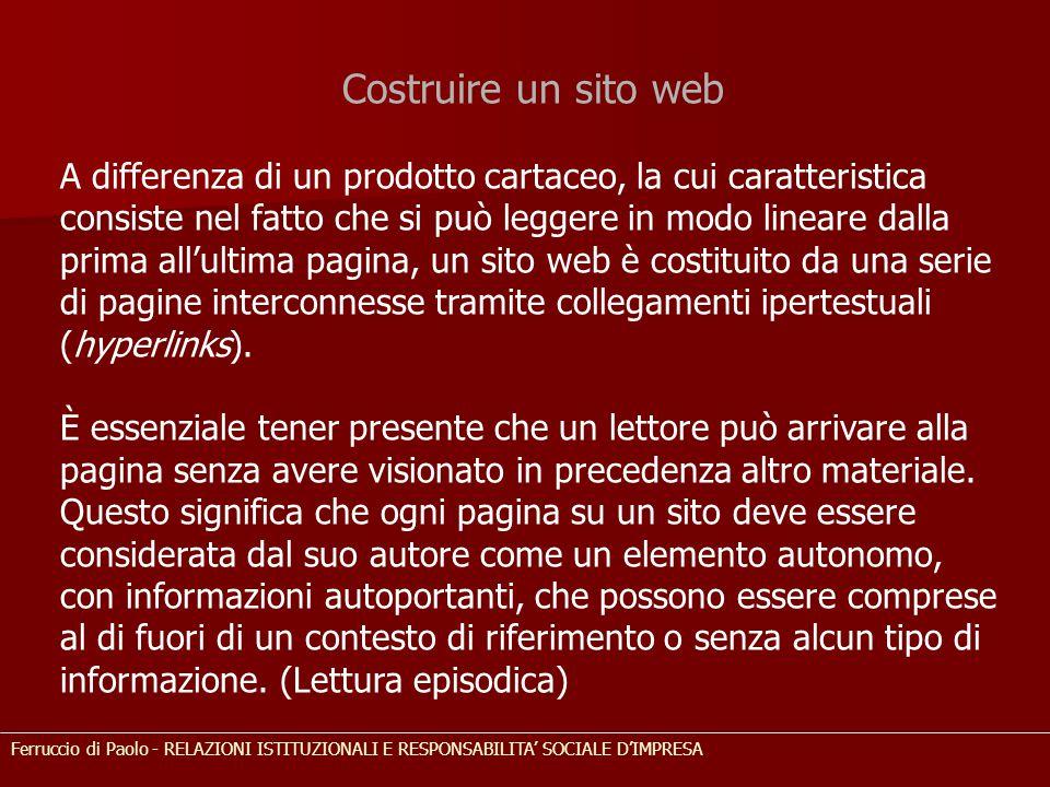 Costruire un sito web A differenza di un prodotto cartaceo, la cui caratteristica consiste nel fatto che si può leggere in modo lineare dalla prima al