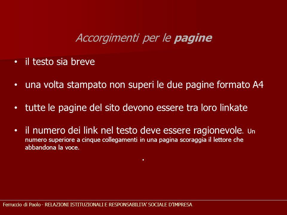 Accorgimenti per le pagine il testo sia breve una volta stampato non superi le due pagine formato A4 tutte le pagine del sito devono essere tra loro l