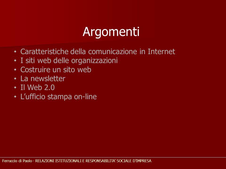 Caratteristiche della comunicazione in Internet I siti web delle organizzazioni Costruire un sito web La newsletter Il Web 2.0 L'ufficio stampa on-lin