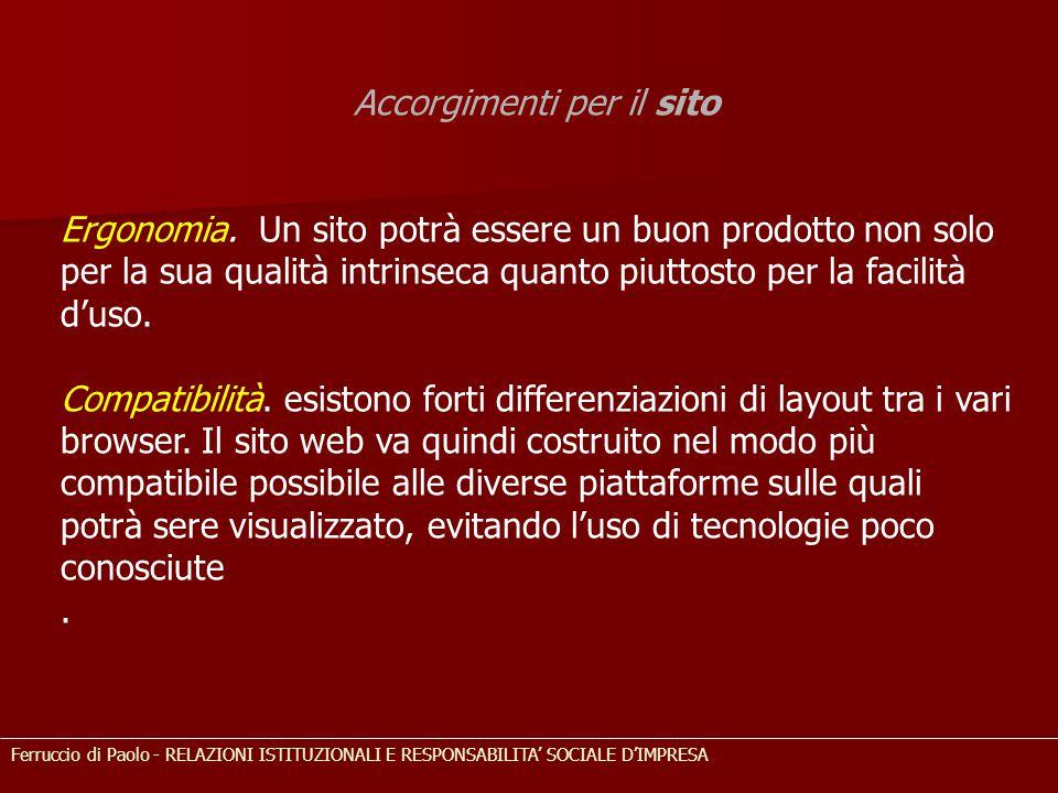 Accorgimenti per il sito Ergonomia. Un sito potrà essere un buon prodotto non solo per la sua qualità intrinseca quanto piuttosto per la facilità d'us