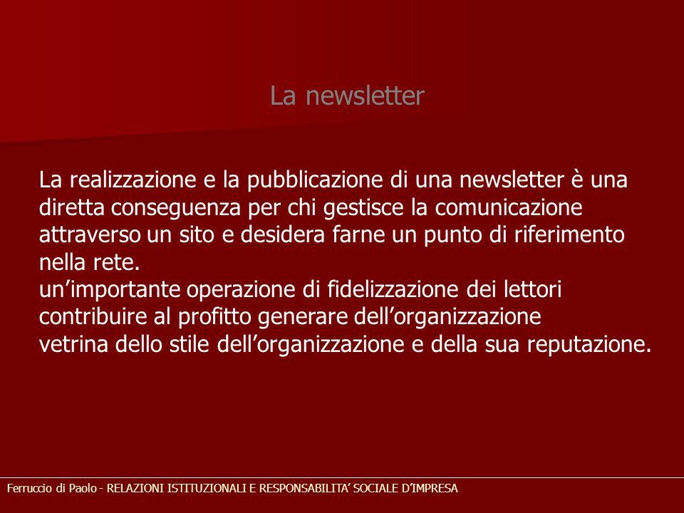 La newsletter La realizzazione e la pubblicazione di una newsletter è una diretta conseguenza per chi gestisce la comunicazione attraverso un sito e d