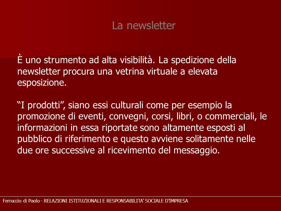 """La newsletter È uno strumento ad alta visibilità. La spedizione della newsletter procura una vetrina virtuale a elevata esposizione. """"I prodotti"""", sia"""