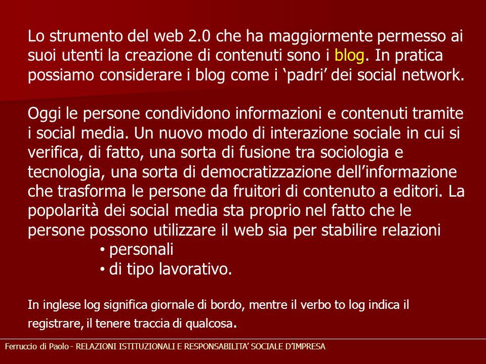 Lo strumento del web 2.0 che ha maggiormente permesso ai suoi utenti la creazione di contenuti sono i blog. In pratica possiamo considerare i blog com