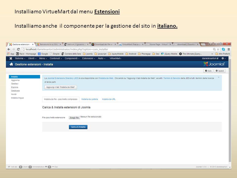 Installiamo VirtueMart dal menu Estensioni Installiamo anche il componente per la gestione del sito in italiano.