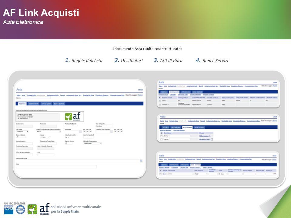 AF Link Acquisti Asta Elettronica Un'asta elettronica è uno strumento di negoziazione telematica simultanea che permette la formazione dei prezzi in modo dinamico per l'acquisto di beni o di servizi.